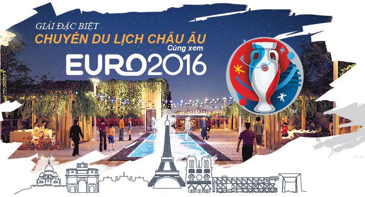 Du lịch châu Âu xem Euro 2016 cùng The Gold View